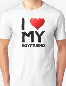 I love (heart) my boyfriend Unisex T-Shirt