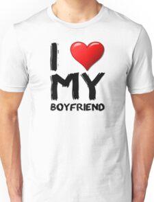 I love (heart) my boyfriend Unisex T-Shirt