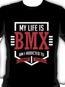 My Life is BMX White and Red Extreme Sport T-Shirt