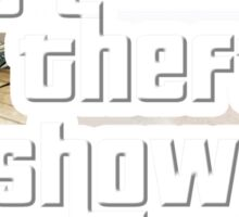 Grand Theft Show Sticker