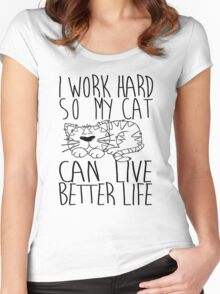I work hard so my cat can live better life Women's Fitted Scoop T-Shirt