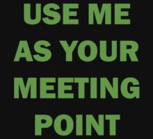 Keep using me as your Meeting Point by FestCulture