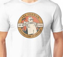 Abe Froman - The Sausage King of Chicago Unisex T-Shirt