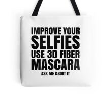 Improve Your Selfies Use 3d Fiber Mascara - Ask me about it. Younique Inspired Tote Bag