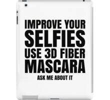 Improve Your Selfies Use 3d Fiber Mascara - Ask me about it. Younique Inspired iPad Case/Skin