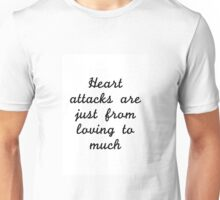 Heart attacks Unisex T-Shirt