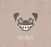 Pug - Keep Smillin' by Arron Shephard