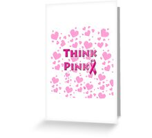 Think Pink Breast Cancer Greeting Card
