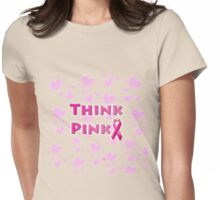 Think Pink Breast Cancer Womens Fitted T-Shirt
