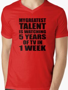 My greatest talent is watching 5 years of tv in one week Mens V-Neck T-Shirt