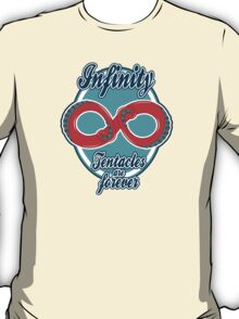 Infinity - Tentacles are forever T-Shirt