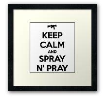 Keep Calm and Spray N' Pray Framed Print