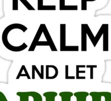 Keep Calm and Let SAPHIRA Handle it Sticker