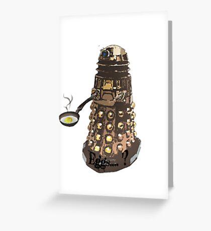 Eg..egg...s...? The Broken Dalek Greeting Card
