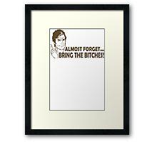 Bring Bitches Funny TShirt Epic T-shirt Humor Tees Cool Tee Framed Print