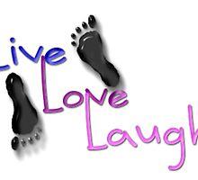 Live. Love. Laugh by Vitalia