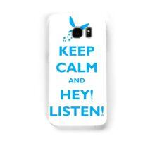 Keep Calm and Hey! Listen! Samsung Galaxy Case/Skin