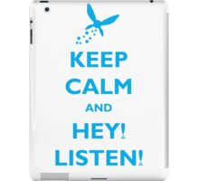 Keep Calm and Hey! Listen! iPad Case/Skin