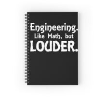 engineering like math but louder Spiral Notebook