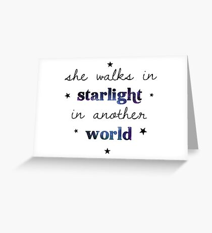 She walks in starlight in another world Greeting Card