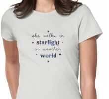 She walks in starlight in another world Womens Fitted T-Shirt