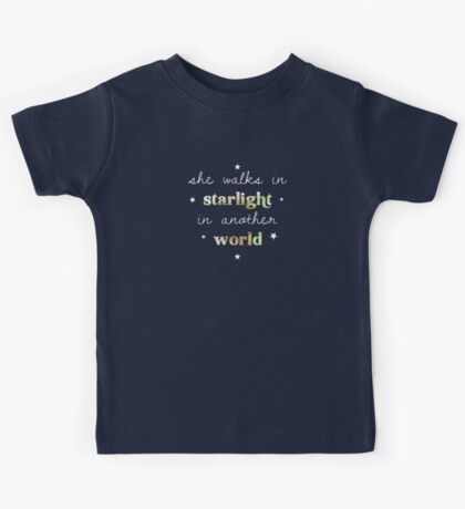 She walks in starlight in another world Kids Tee
