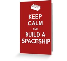 Keep Calm and Build a Spaceship Greeting Card