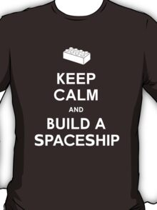 Keep Calm and Build a Spaceship T-Shirt