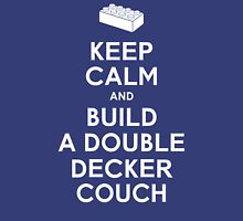 Keep Calm and Build a Double Decker Couch T-Shirt