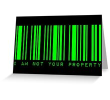 I Am Not Your Property Greeting Card