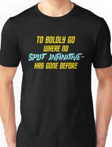 Split Infinitive Unisex T-Shirt