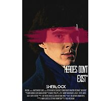 Heroes Don't Exist Photographic Print