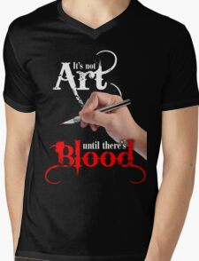It's Not Art Until There's Blood (Dark) Mens V-Neck T-Shirt