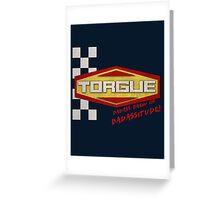 TORGUE- BADASS BREW OF BADASSITUDE! (MANUFACTURER LINE) Greeting Card