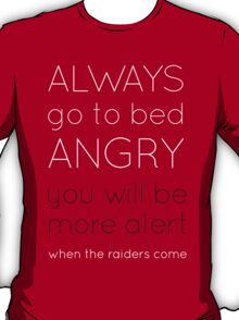 Life Tips: Go To Bed Angry T-Shirt