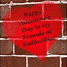 Happy Valentine's Day to My Friends at RedBubble by ZeeZeeshots