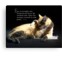 Overweight cats-saying Canvas Print