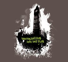 Worms Will Feed Unisex T-Shirt