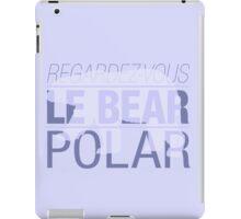 Regardez-Vous, Le Bear Polar! iPad Case/Skin