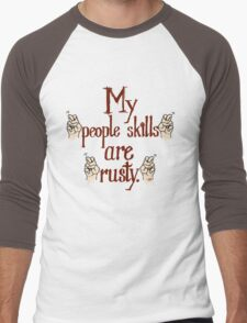 "My ""people skills"" are ""rusty""! Men's Baseball ¾ T-Shirt"