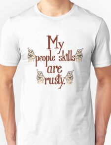 "My ""people skills"" are ""rusty""! Unisex T-Shirt"