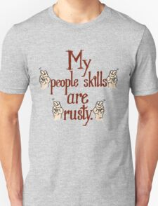 "My ""people skills"" are ""rusty""! T-Shirt"