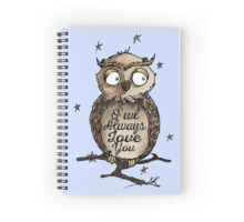 O'wl Always Love You!- FOR HIM Spiral Notebook