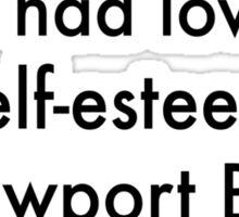I Had Low Self Esteem - Arrested Development Sticker