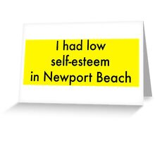 I Had Low Self Esteem - Arrested Development Greeting Card