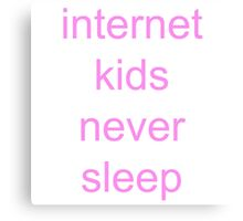 internet kids never sleep pink Canvas Print