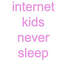 internet kids never sleep pink Photographic Print