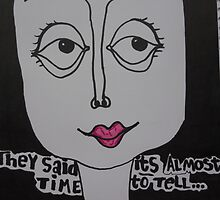They Said it Almost Time to Tell  by Chloe  McGrath