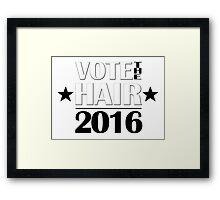 VOTE THE HAIR #2 Framed Print