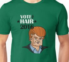VOTE THE HAIR Unisex T-Shirt
